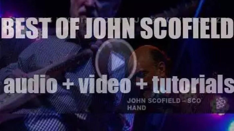 Happy Birthday John Scofield. 'Sco Hand'