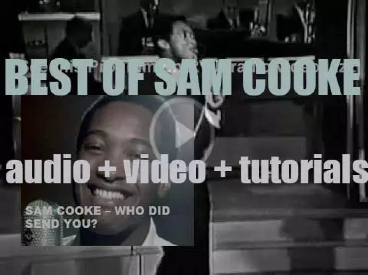 We remember Sam Cooke. 'Who Did Send You?'
