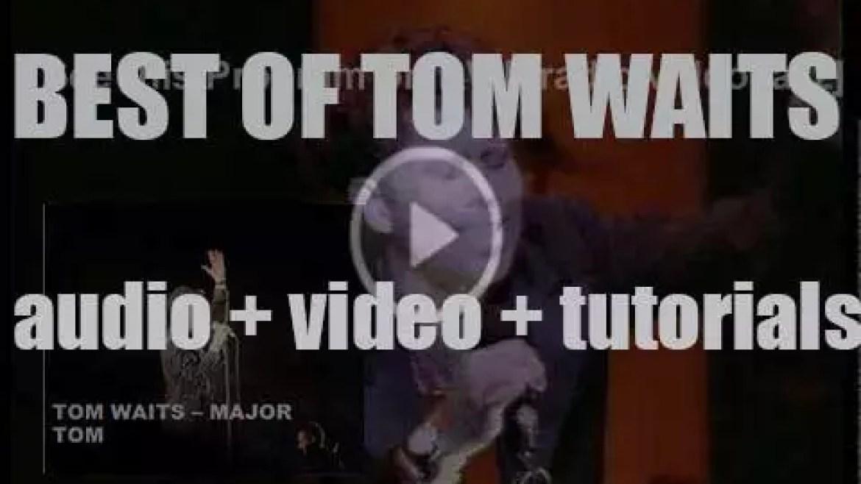 Happy Birthday Tom Waits. 'Major Tom'
