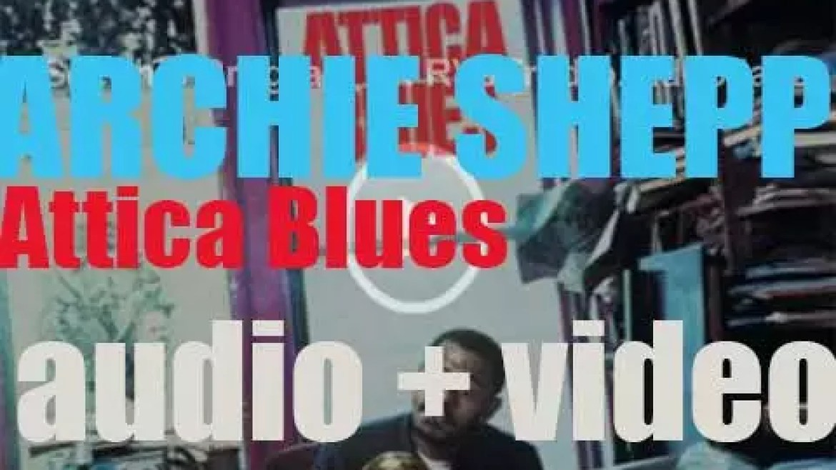 Archie Shepp begins the recording of 'Attica Blues,' an album for Impulse! (1972)