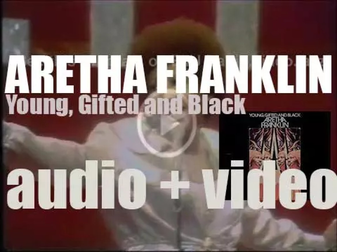Atlantic publish Aretha Franklin's album : 'Young, Gifted and Black' (1972)