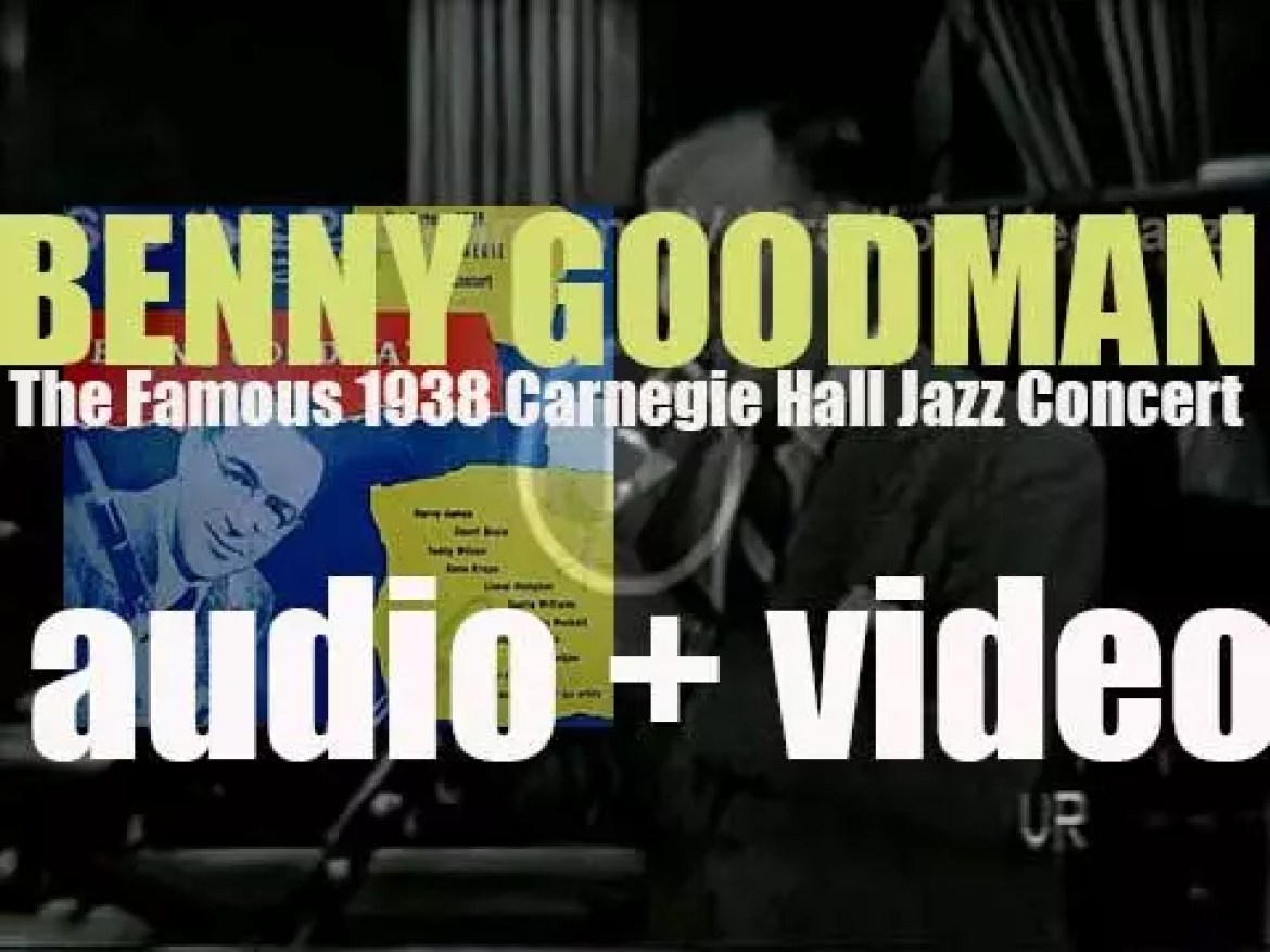Benny Goodman records 'The Famous 1938 Carnegie Hall Jazz Concert' (1938)