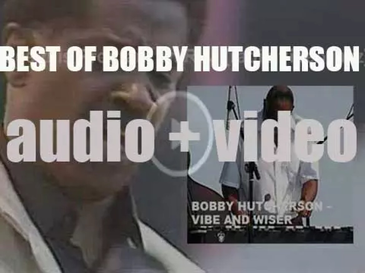 We remember Bobby Hutcherson. 'Vibe and Wiser'