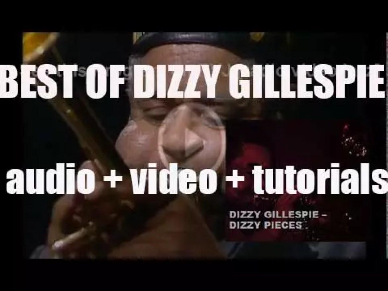 We remember Dizzy Gillespie. 'Dizzy Pieces'
