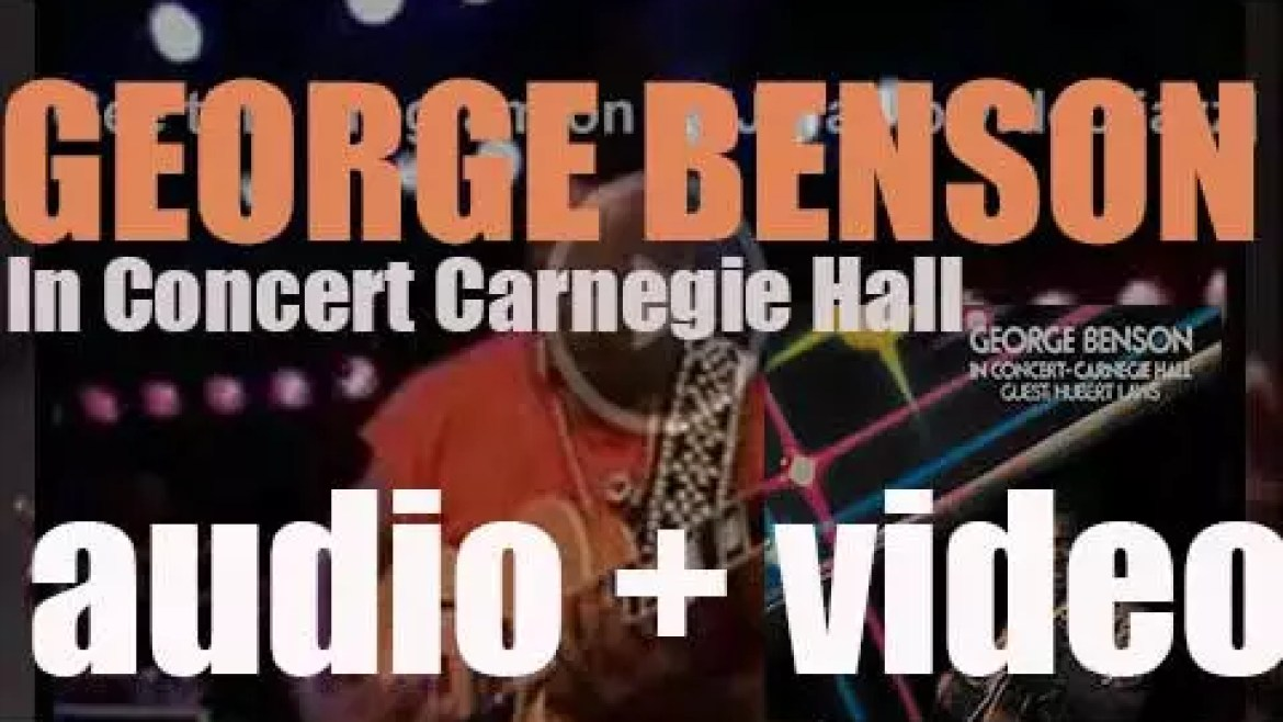 George Benson records 'In Concert-Carnegie Hall,' a live album produced by Creed Taylor (1975)