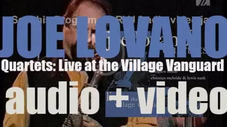 Joe Lovano records  'Quartets: Live at the Village Vanguard,' a live album for Blue Note (1995)