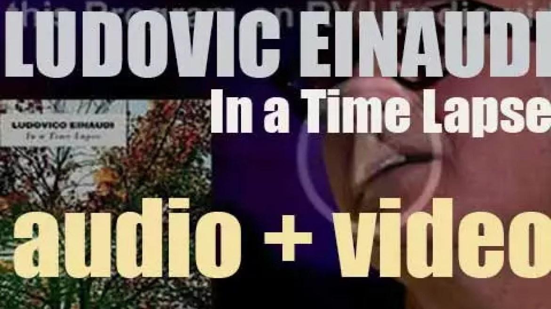 Decca publish Ludovico Einaudi's album : 'In a Time Lapse' recorded at Villa San Fermo in Roma (2013)