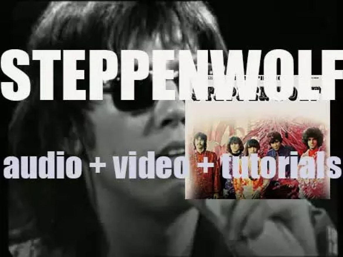 ABC Dunhill publish 'Steppenwolf' their eponymous debut album featuring 'Born to Be Wild' and 'The Pusher' (1968)