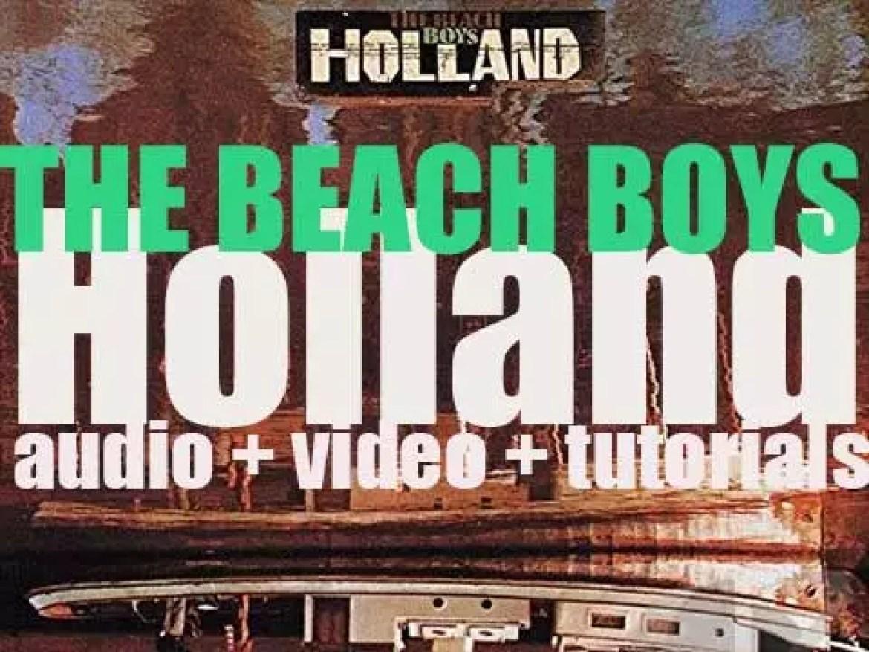 The Beach Boys release their nineteenth album : 'Holland' featuring 'Sail On, Sailor' (1973)