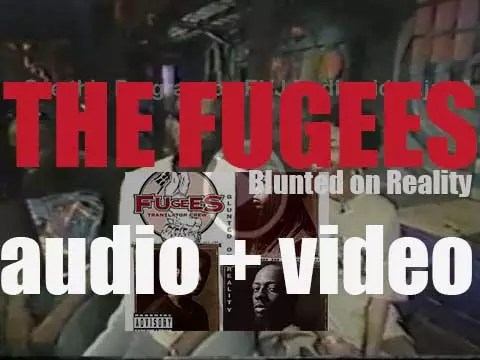 The Fugees' 'Blunted on Reality' on RVM [Radio Video Music]