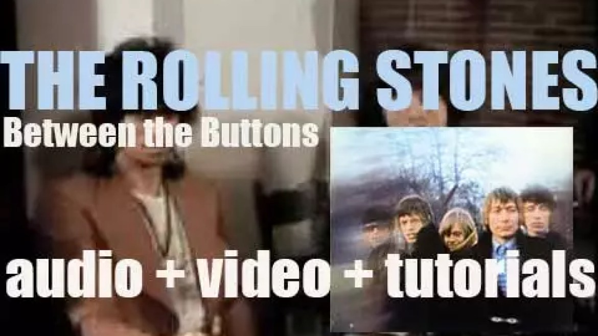 Decca publish The Rolling Stones' fifth album : 'Between the Buttons'  (1967)