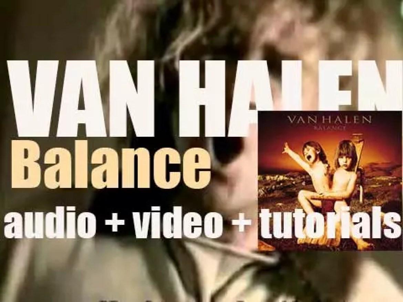 Van Halen release their tenth album : 'Balance' featuring 'Can't Stop Lovin' You' (1995)