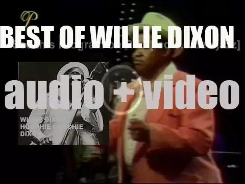 We remember Willie Dixon. 'Hoochie Coochie Dixon'