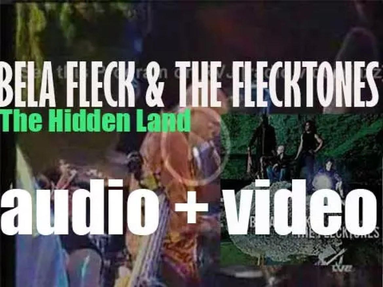 Sony publish Béla Fleck & the Flecktones' eighth album  : 'The Hidden Land' (2006)