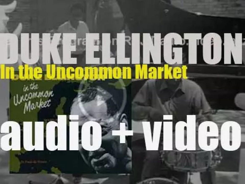 Duke Ellington records in Europe 'In the Uncommon Market' a live album for Pablo (1963)