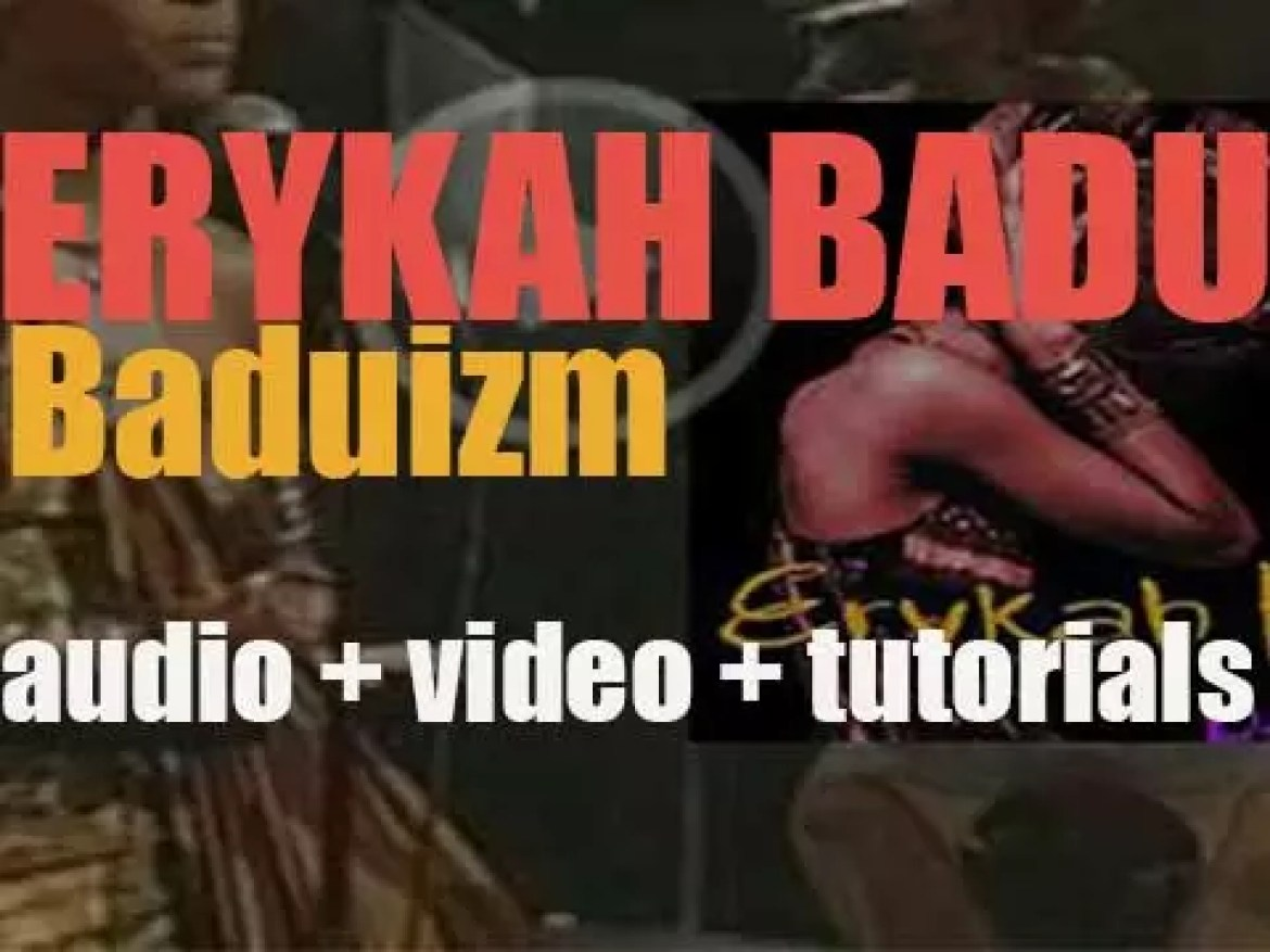 Erykah Badu releases her debut album : 'Baduizm' featuring 'On & On', 'Next Lifetime', 'Otherside of the Game' and 'Appletree' (1997)