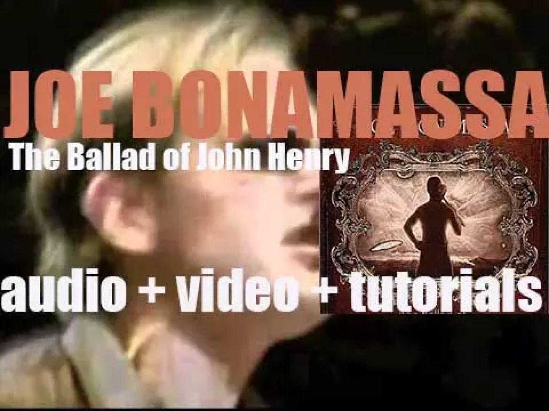 Joe Bonamassa releases his seventh album 'The Ballad of John Henry' (2009)