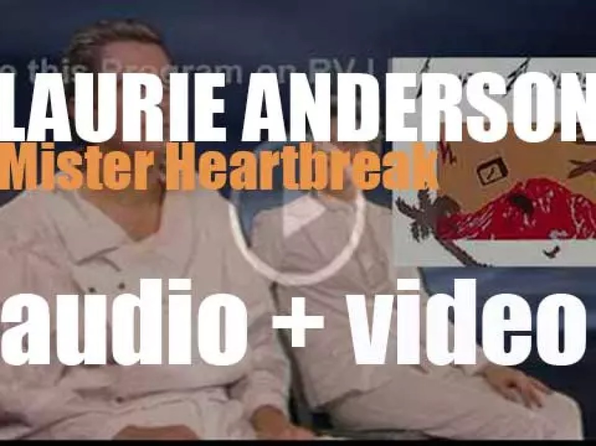 Warner Bros. publish Laurie Anderson's second album : 'Mister Heartbreak' (1984)
