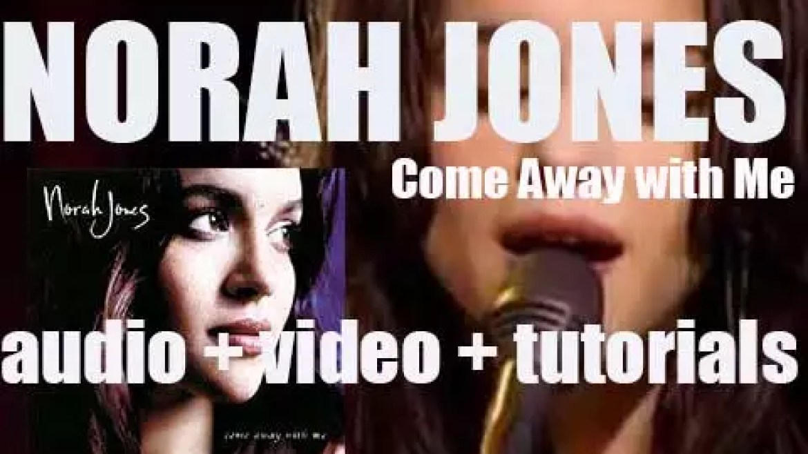 Norah Jones releases her debut album 'Come Away with Me'  featuring 'Don'T Know Why' (2002)