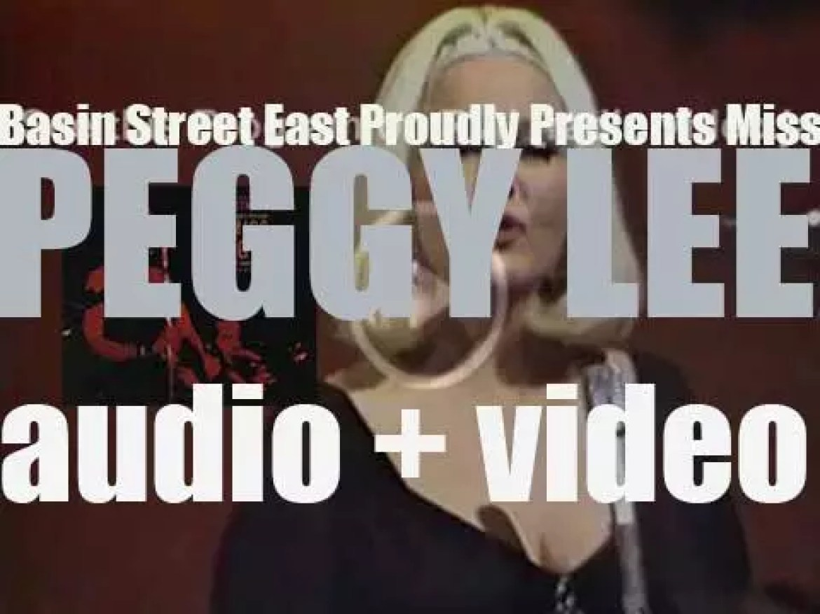Peggy Lee records 'Basin Street East Proudly Presents Miss Peggy Lee,' a live album for Capitol (1961)