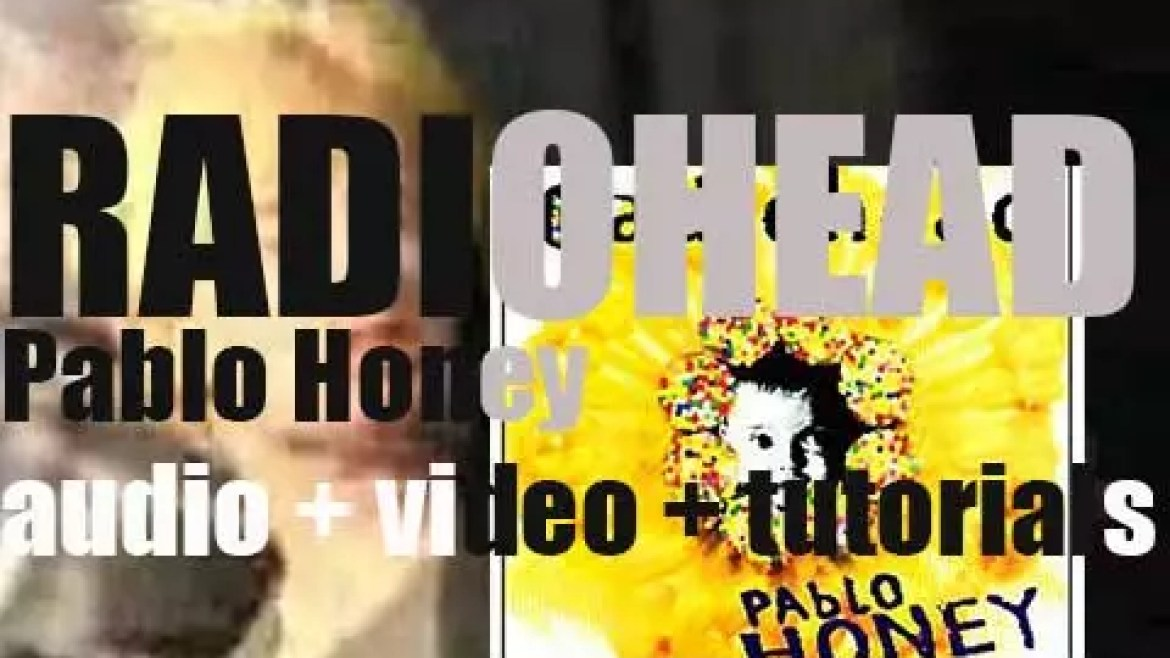 Radiohead release 'Pablo Honey,' their debut album featuring 'Creep' (1993)