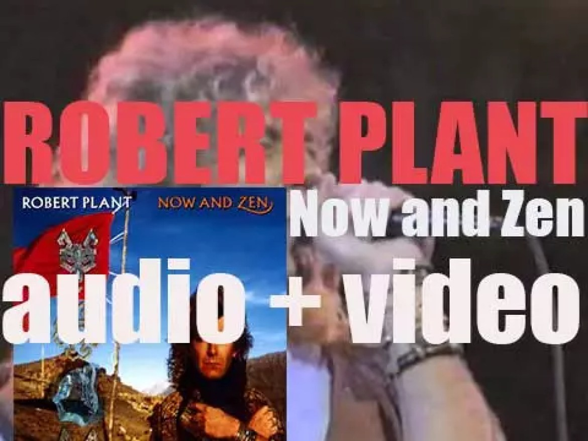 Robert Plant releases 'Now and Zen,' his fourth album featuring Jimmy Page on two songs (1988)