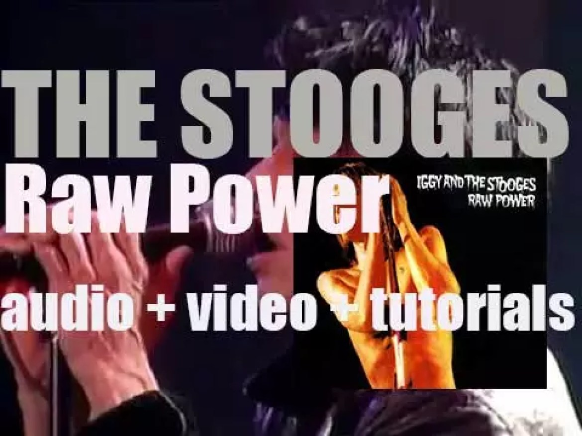 Columbia publish The Stooges' third album : 'Raw Power' co-produced by Iggy Pop and David Bowie (1973)