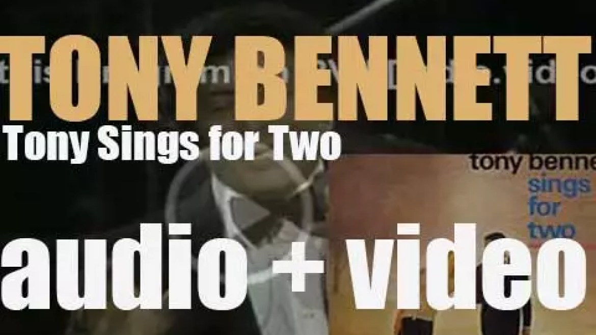 Columbia publish Tony Bennett's 'Tony Sings for Two,' an album recorded with pianist Ralph Sharon (1961)