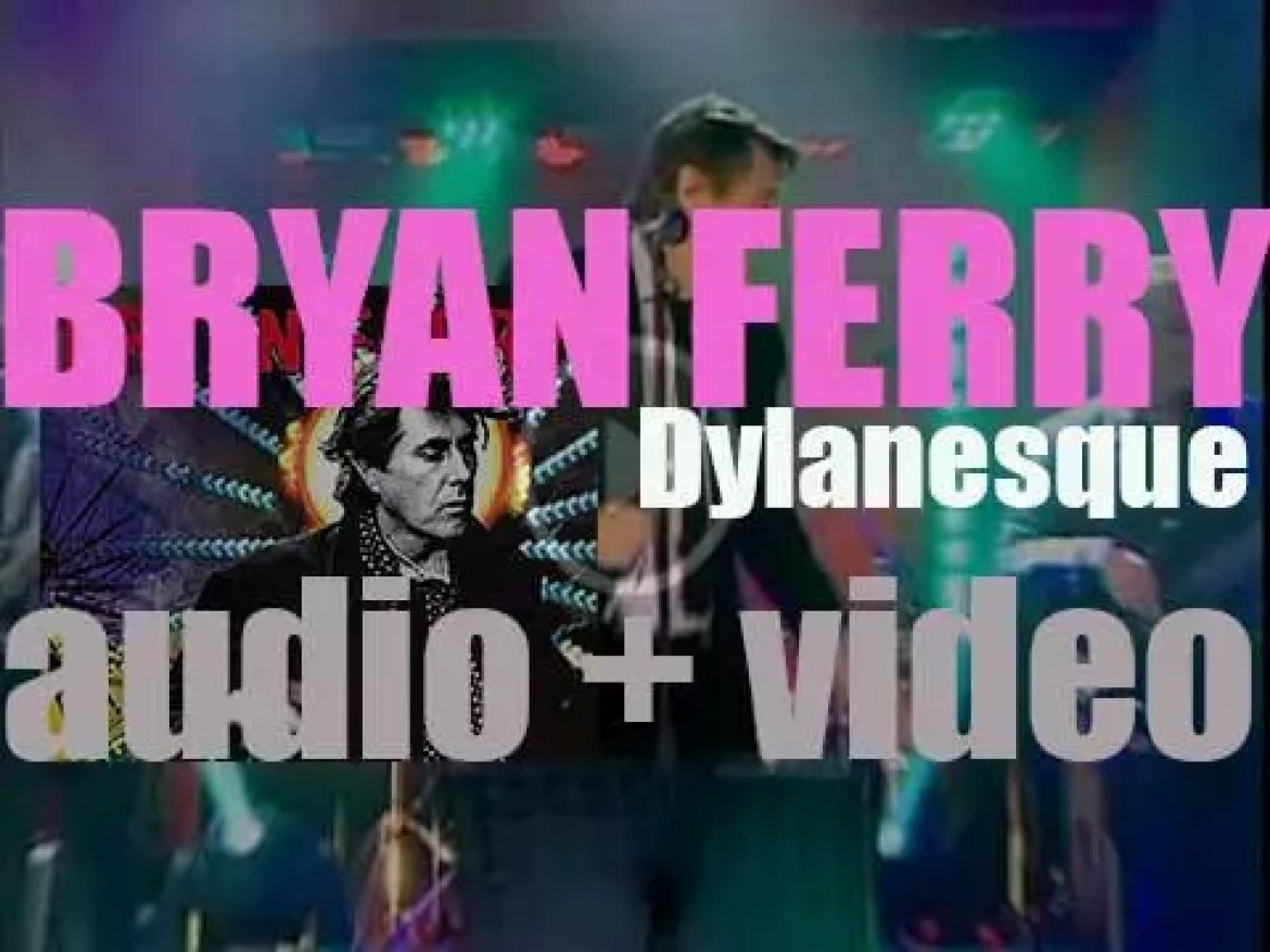 Bryan Ferry releases 'Dylanesque,' an album  of covers of Bob Dylan songs (2007)