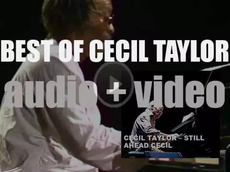 We remember Cecil Taylor. 'Still Ahead Cecil'