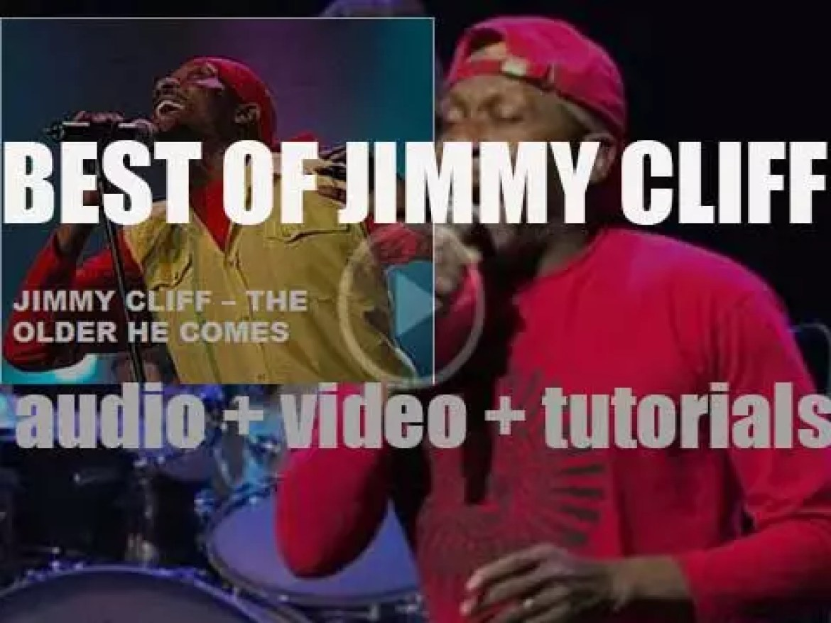 Happy Birthday Jimmy Cliff. 'The Older He Comes'