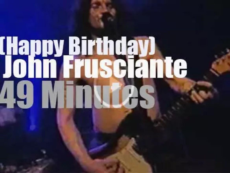 Happy Birthday John Frusciante