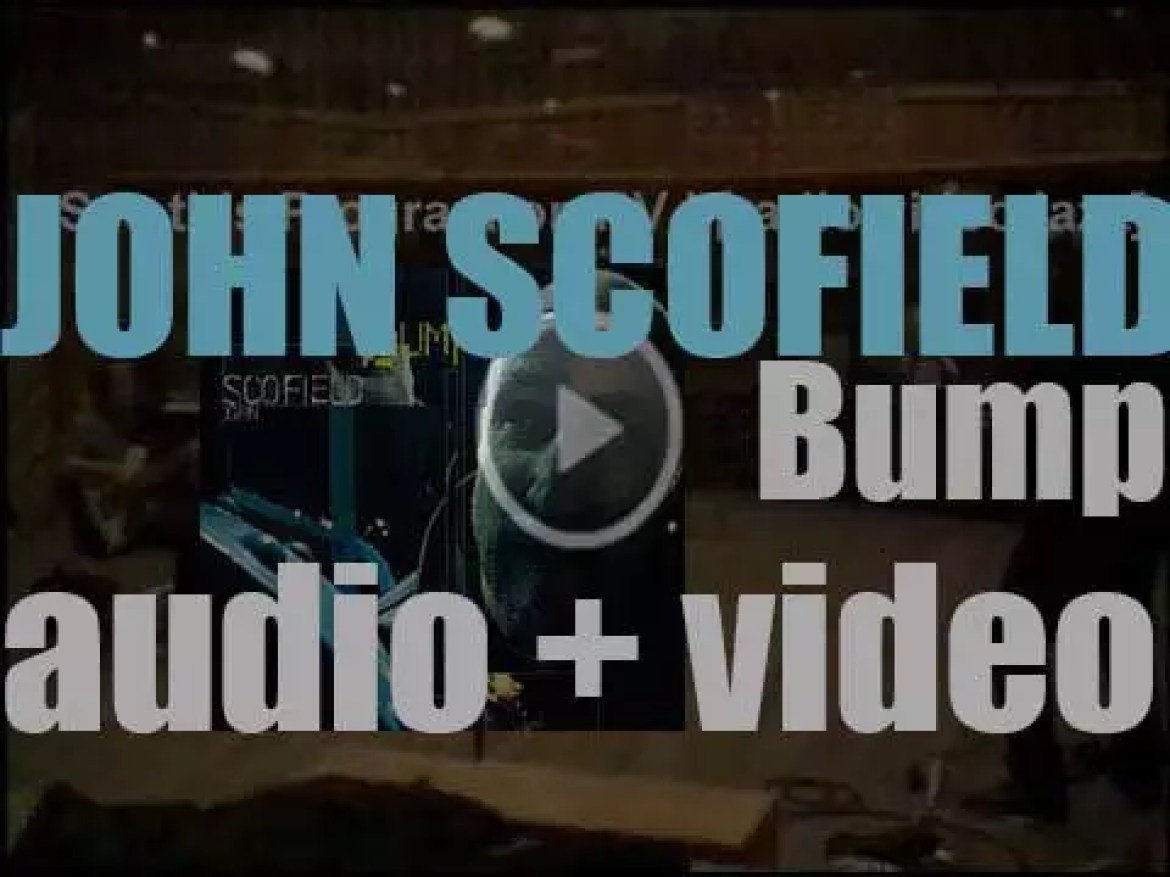 Verve publishes 'Bump' by John Scofield produced By Lee Townsend (2000)