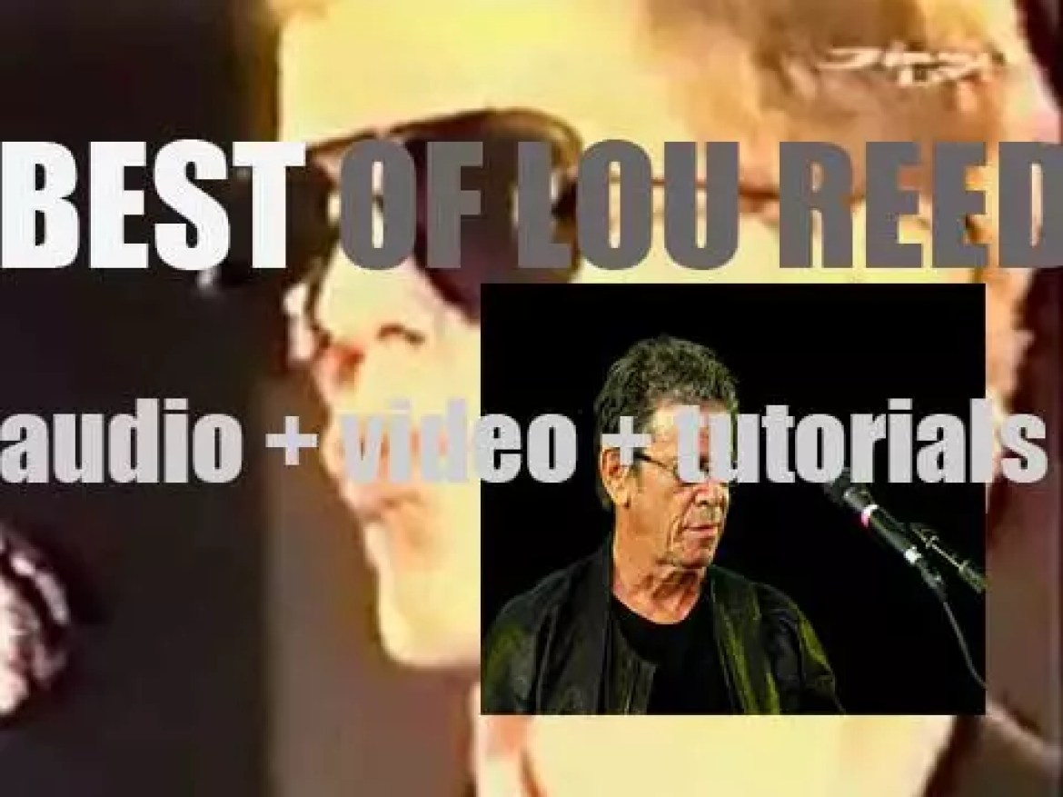 We remember Lou Reed. 'Reed Loud and Clear'