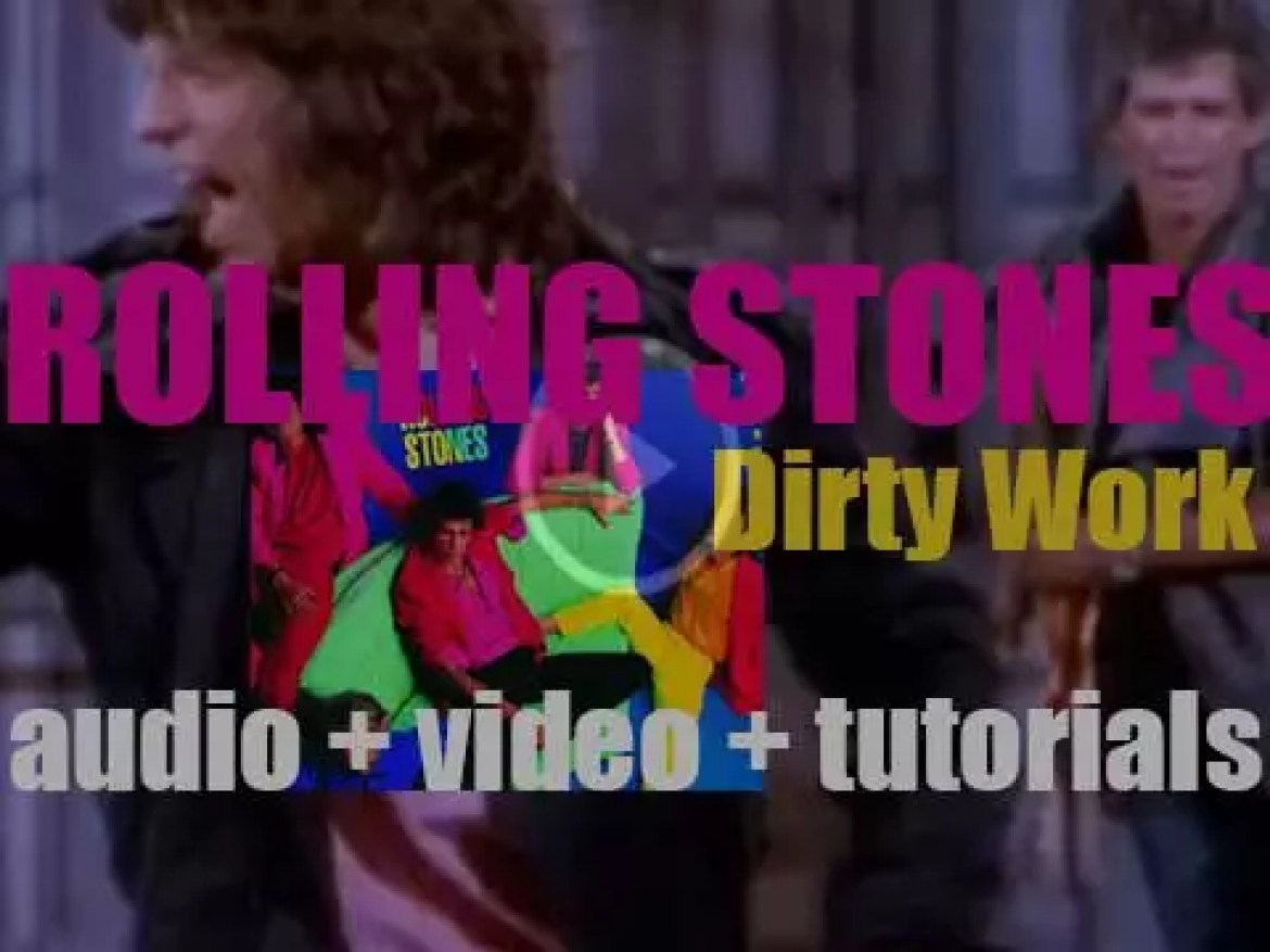 The Rolling Stones release 'Dirty Work' featuring 'Harlem Shuffle' (1986)