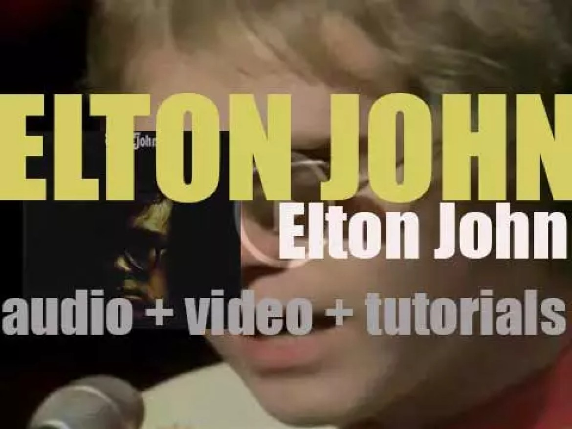 DJM release 'Elton John, ' his self-titled second album featuring 'Your Song' (1970)
