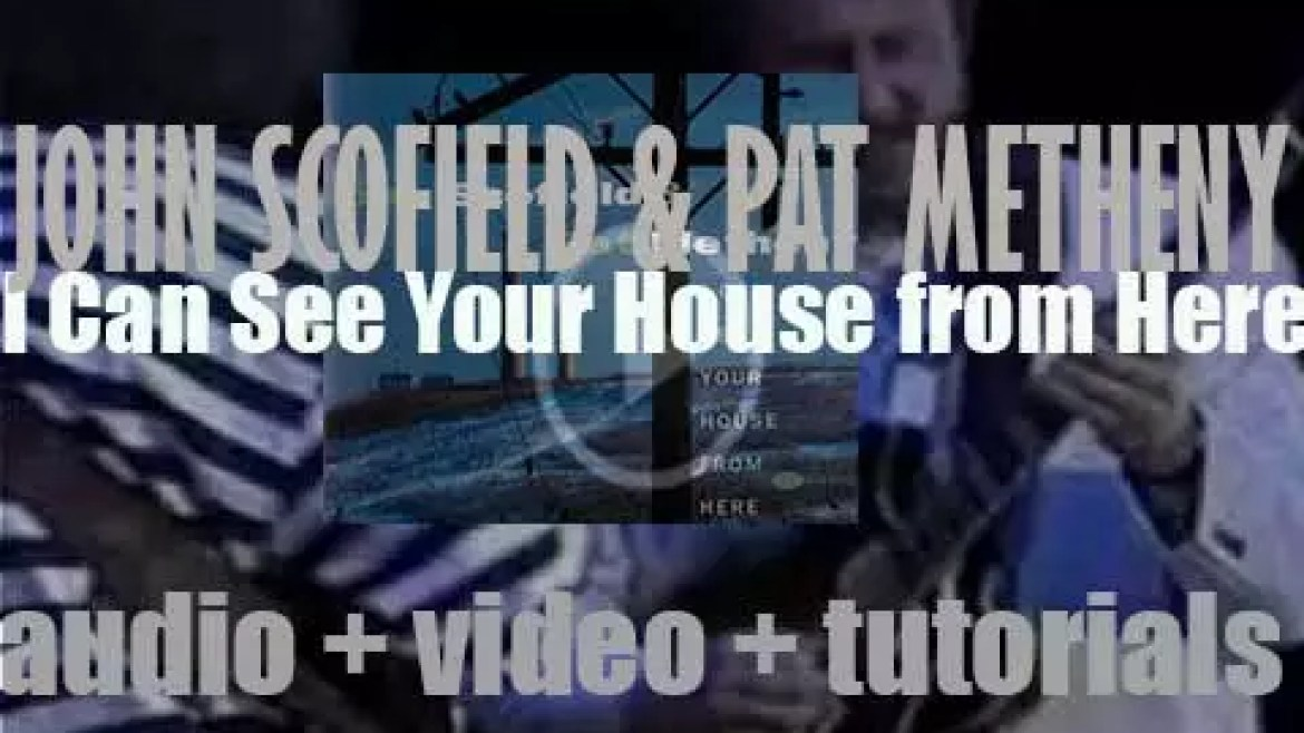 Blue Note publish 'I Can See Your House from Here' by John Scofield & Pat Metheny (1994)