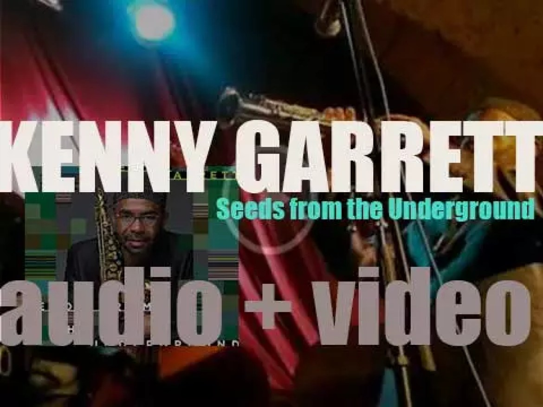 Mack Avenue release 'Seeds from the Underground' by Kenny Garrett (2012)