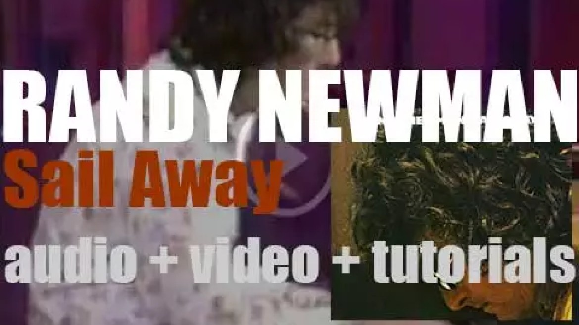 Reprise publish Randy Newman's 'Sail Away' featuring the original 'You Can Leave Your Hat On' (1972)