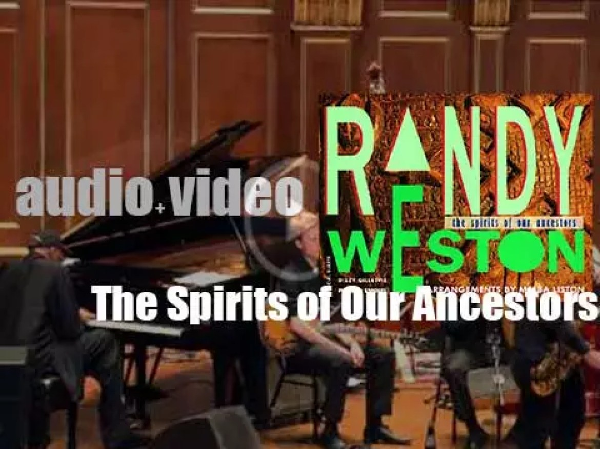 Randy Weston records 'The Spirits Of Our Ancestors' for Verve (1991)