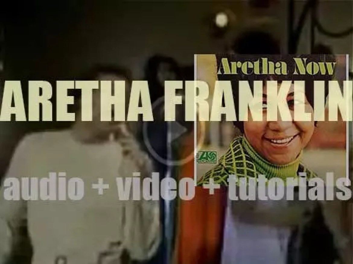 Atlantic Records release Aretha Franklin's 'Aretha Now' (1968)