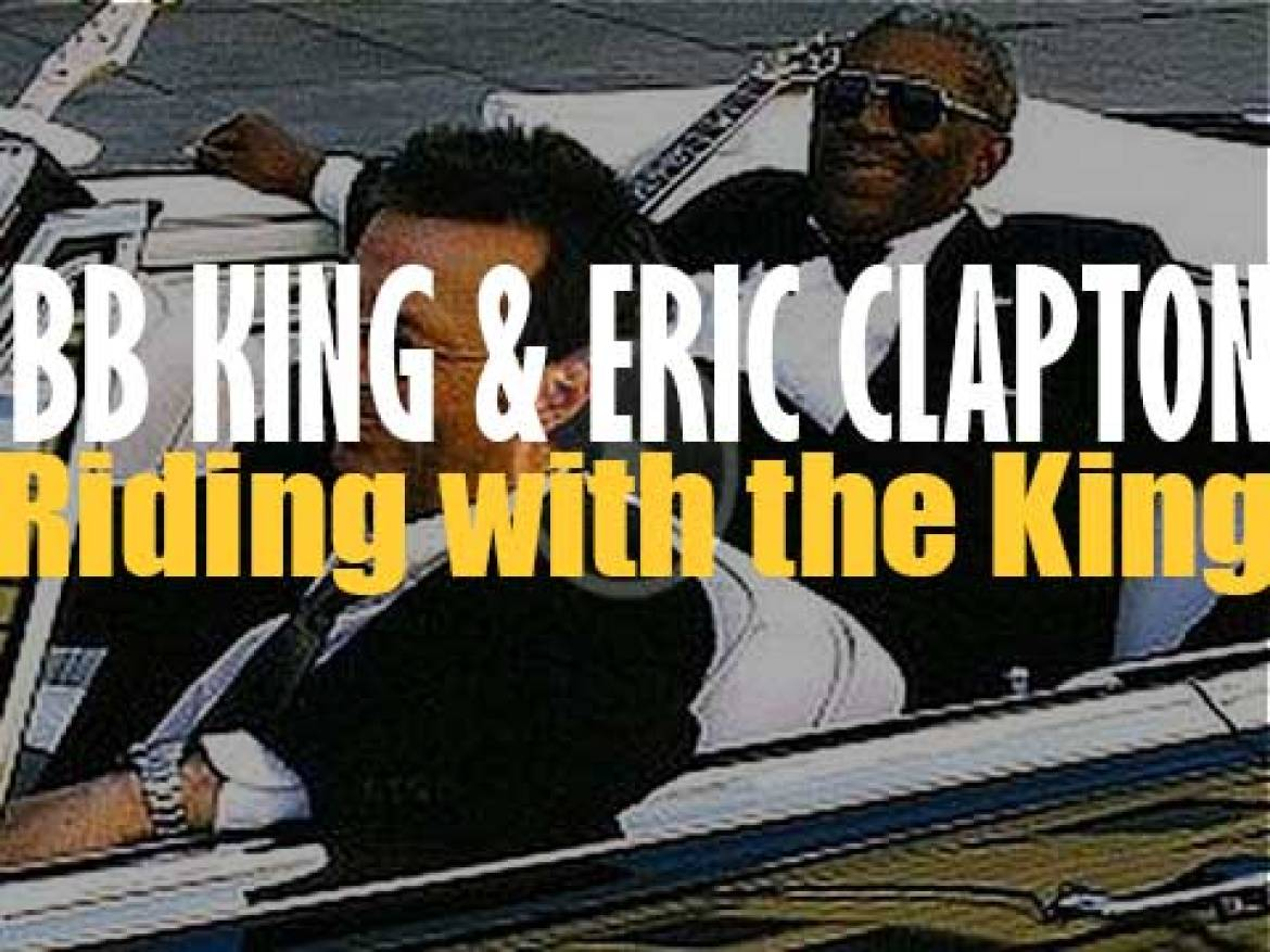 Eric Clapton & B.B. King release 'Riding with the King,'  their first collaborative album (2000)
