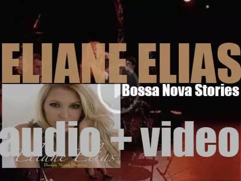 Eliane Elias releases 'Bossa Nova Stories,' her nineteenth album featuring some famous bossa-nova standards (2008)