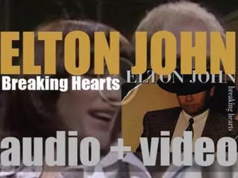 Elton John releases his eighteenth album : 'Breaking Hearts' featuring 'Sad Songs' (1984)