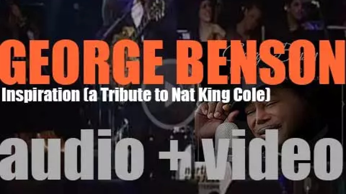 Concord Jazz publish George Benson's 'Inspiration: A Tribute to Nat King Cole' (2013)