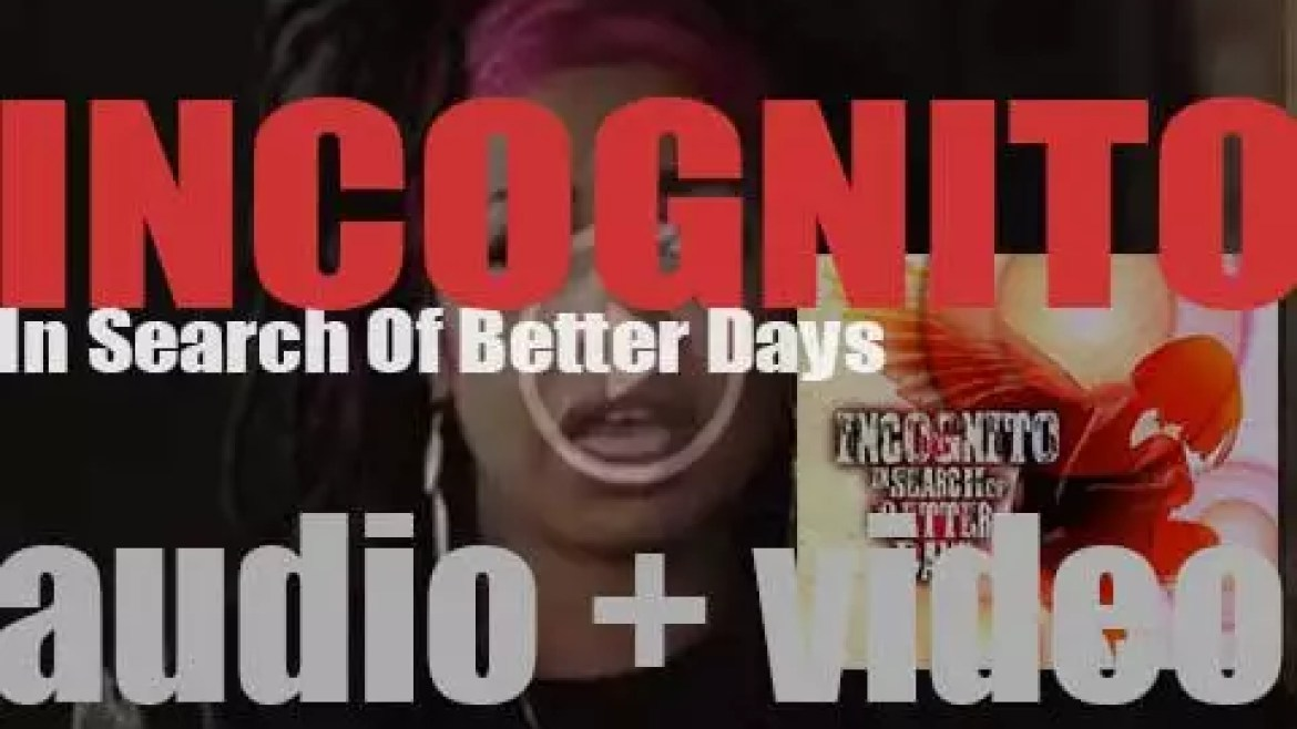 Incognito release their seventeenth album : 'In Search Of Better Days' (2015)