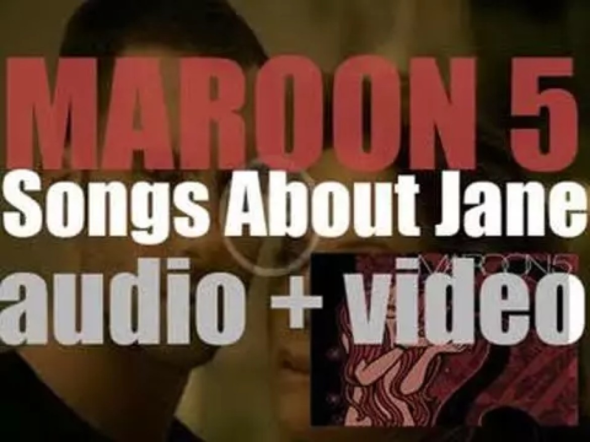 Maroon 5 release 'Songs About Jane,' their debut studio album featuring 'Harder to Breathe' (2002)