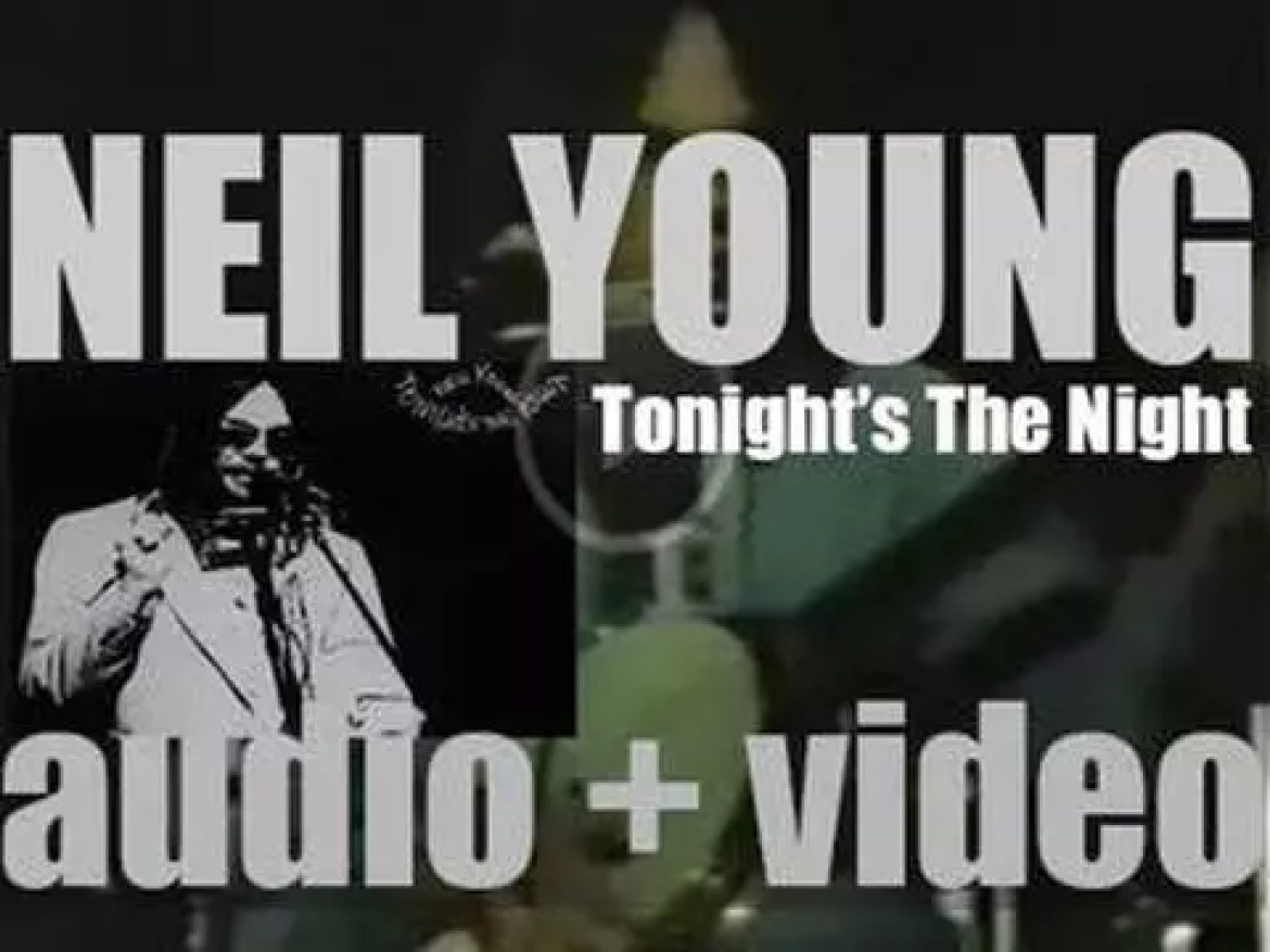 Neil Young releases his sixth album : 'Tonight's the Night' (1973)