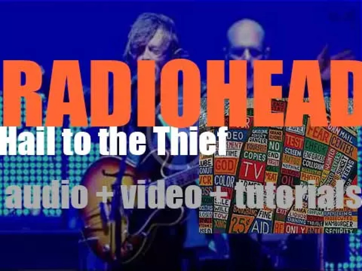 Parlophone release Radiohead's sixth album : 'Hail to the Thief' featuring 'There, There' (2003)