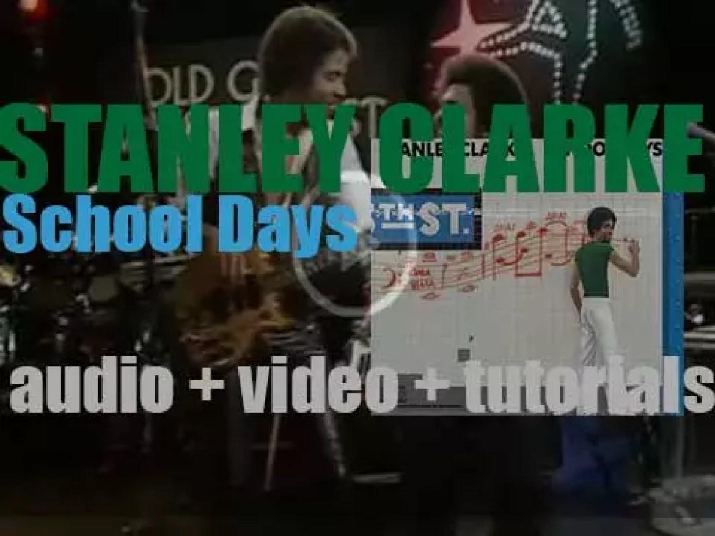 Stanley Clarke releases his fourth album : 'School Days' recorded with  John Mclaughlin, George Duke, Billy Cobham et al (1976)